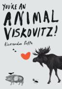 You re an Animal  Viskovitz