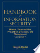 Handbook Of Information Security, Threats, Vulnerabilities, Prevention, Detection, And Management : that offers coverage of both established and...