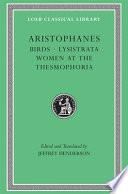 Aristophanes: Birds. Lysistrata. Women at the Thesmophoria