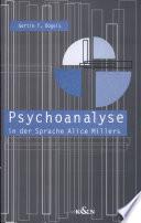Psychoanalyse in der Sprache Alice Millers