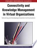 Connectivity and Knowledge Management in Virtual Organizations: Networking and Developing Interactive Communications Knowledge Management As A Solid Theoretical Ground