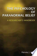 The Psychology Of Paranormal Belief book