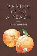 Book Daring to Eat a Peach