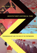 Architecture's Historical Turn : a movement that reflected a key turning...