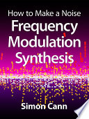 How to Make a Noise  Frequency Modulation Synthesis