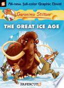Geronimo Stilton Graphic Novels  5  The Great Ice Age