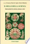 Il bello della scienza  Intersezioni tra storia  scienza e arte