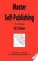 Master Self-Publishing 2012 Edition