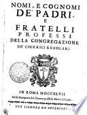 Nomi  E Cognomi De Padri  E Fratelli Professi Della Congregazione De Chierici Regolari