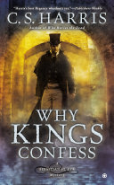 Why Kings Confess : investigator sebastian st. cyr and his...