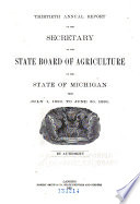 Annual Report of the Secretary of the State Board of Agriculture of the State of Michigan and     Annual Report of the Agricultural College Experiment Station from