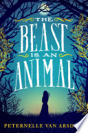The Beast is an Animal by Peternelle van Arsdale