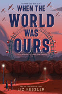 When the World Was Ours Book