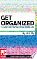 Get Organized  How to Clean Up Your Messy Digital Life