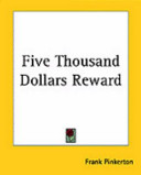 Five Thousand Dollars Reward