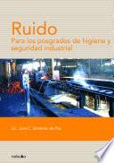 Ruido: para los posgrados en higiene y seguridad industrial