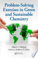 Problem Solving Exercises in Green and Sustainable Chemistry
