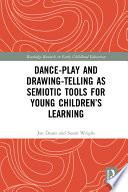 Dance Play and Drawing Telling as Semiotic Tools for Young Children   s Learning