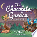 The Chocolate Garden  A Magical Tale