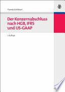 Der Konzernabschluss nach HGB  IFRS und US GAAP