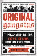 Original Gangstas : definitive history of the la...