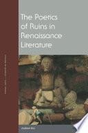 The Poetics of Ruins in Renaissance Literature