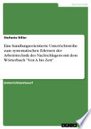 """Eine handlungsorientierte Unterrichtsreihe zum systematischen Erlernen der Arbeitstechnik des Nachschlagens mit dem Wörterbuch """"Von A bis Zett"""""""