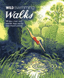 Wild Swimming Walks: 28 River, Lake and Seaside Days Out By