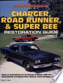 Charger  Road Runner and Super Bee Restoration Guide