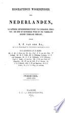 Biographisch Woordenboek Der Nederlanden Bevattende Levensbeschrijvingen Van Zoodanige Personen Die Zich Op Eenigerlei Wijze In Ons Vaderland Hebben Vermaard Gemaakt