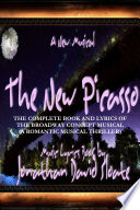 The New Picasso: The Complete Book and Lyrics of the Broadway Concept Musical (A Romantic Musical Thriller)