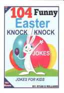 104 Funny Easter Knock Knock Jokes