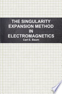 THE SINGULARITY EXPANSION METHOD IN ELECTROMAGNETICS  A SUMMARY SURVEY AND OPEN QUESTIONS