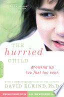 The Hurried Child  25th anniversary edition