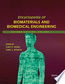 Encyclopedia of Biomaterials and Biomedical Engineering  Second Edition