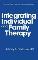 Integrating Individual and Family Therapy