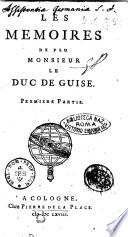 Les M  moires de feu monsieur le Duc de Guise  Premi  re  seconde  partie