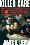Killer Care : modern medicine. ….an imperative analysis that begs for...