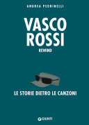 Vasco Rossi  La storia dietro le canzoni