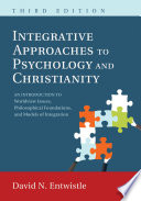Integrative Approaches to Psychology and Christianity  Third Edition