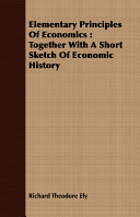Elementary Principles of Economics To The 1900s And Before Are Now Extremely