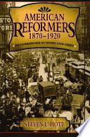 American Reformers  1870   1920