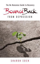 Bounce Back from Depression   The No Nonsense Guide to Recovery