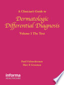 A Clinician S Guide To Dermatologic Differential Diagnosis Volume 1