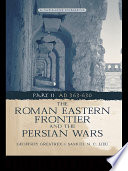 The Roman Eastern Frontier and the Persian Wars AD 363 628