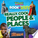 Really Cool People and Places