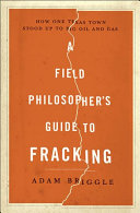 A Field Philosopher S Guide To Fracking
