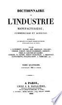 Dictionnaire de l industrie manufacturi  re  commerciale et agricole  par A  Baudrimont  and others