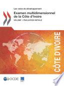Les voies de d  veloppement Examen multidimensionnel de la C  te d Ivoire Volume 1    valuation initiale