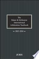 Baker   McKenzie International Arbitration Yearbook 2013 2014